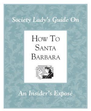 Society Ladies How to Santa Barbara Vol I