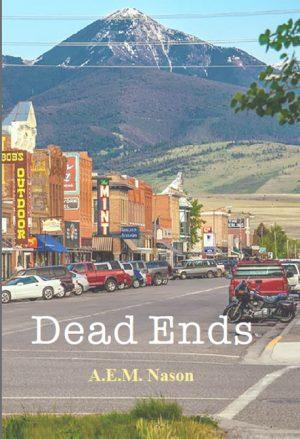 Dead Ends by A.E.M. Nason