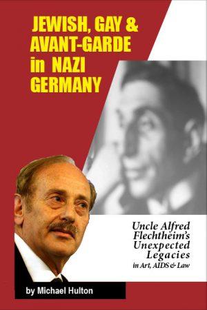 Gay, Jewish, & Avant Garde in Nazi Germany, by Michael Hulton