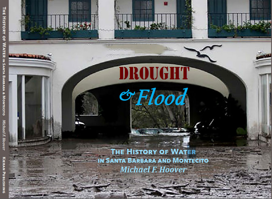 Drought & Flood - The History of Water in Santa Barbara and Montecito
